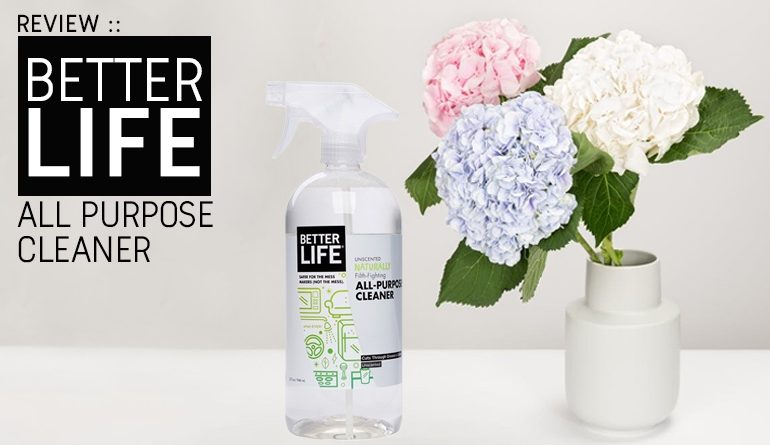 Review Better Life Unscented All Purpose Cleaner Safe Household