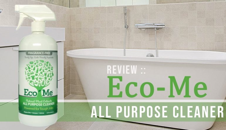 Review :: Eco-Me Natural Plant Extracts All Purpose Cleaner